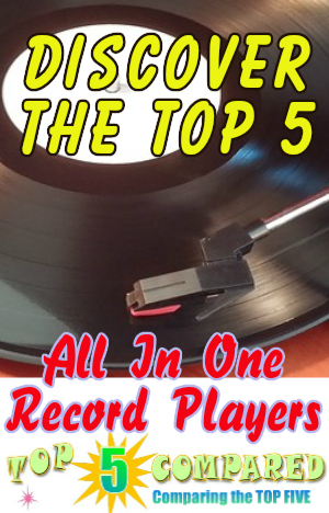 All In One Record Player Top Five Compared